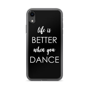 Life's Better When You Dance Black iPhone Case