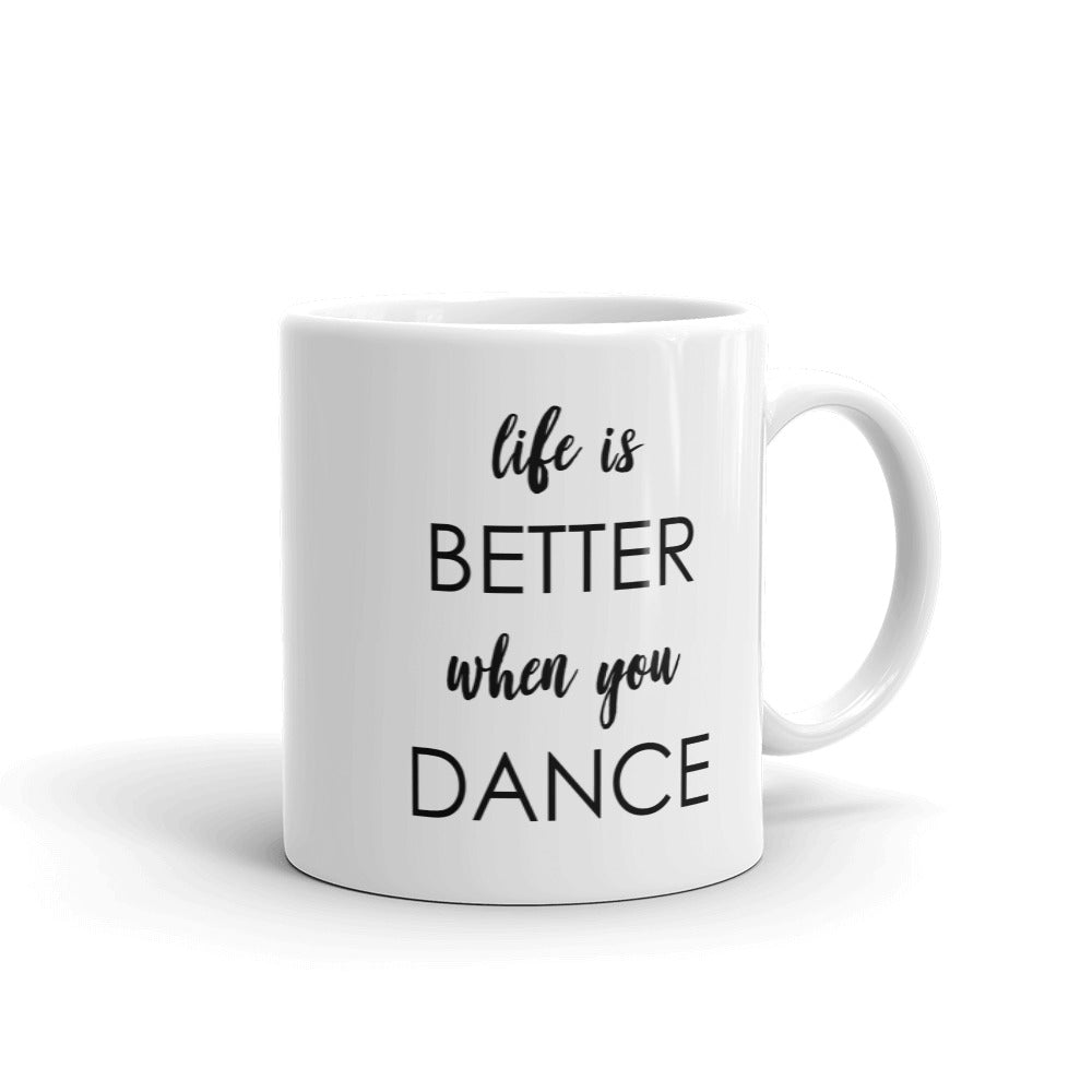 Life Is Better When You Dance Mug