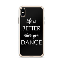 Load image into Gallery viewer, Life's Better When You Dance Black iPhone Case