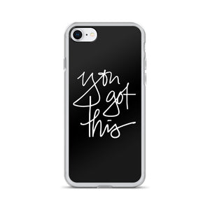 You Got This Black iPhone Case