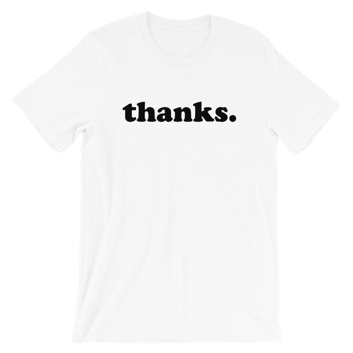 Thanks Short-Sleeve Unisex T-Shirt