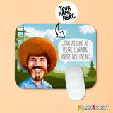 Bob Ross Happy Custom Mouse Pad
