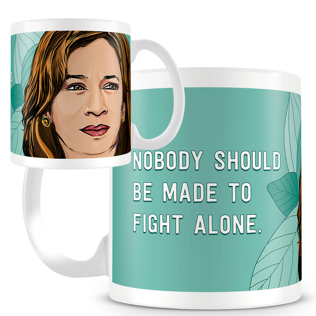 Kamala Harris Mug - Nobody Should Be Made To Fight Alone