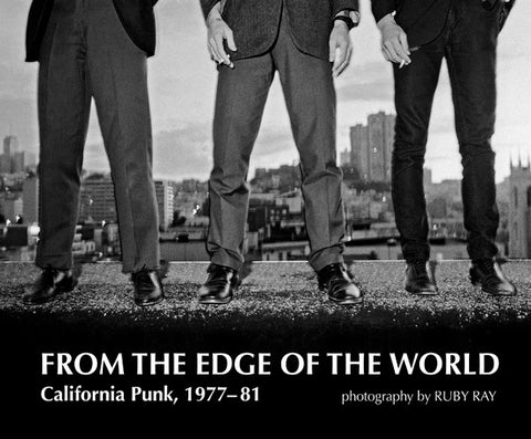 Ruby Ray - From the Edge of the World:  California Punk, 1977-81 Hardcover Book + CD