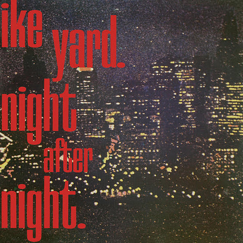 Ike Yard - Night After Night 12""