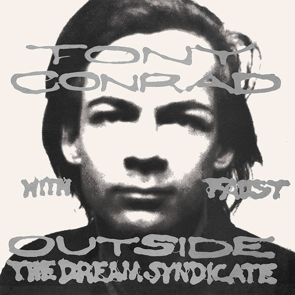 Tony Conrad with Faust - Outside The Dream Syndicate CD