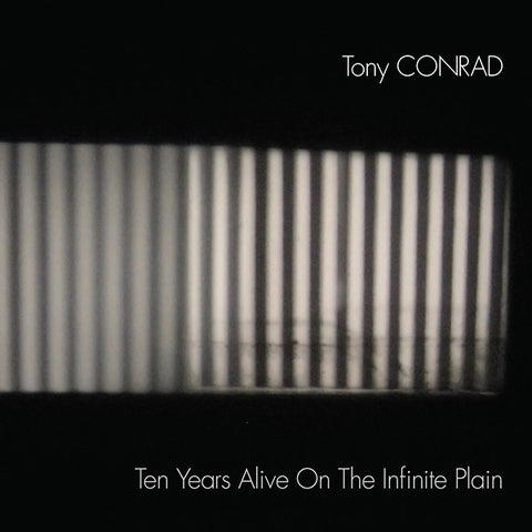 Tony Conrad - Ten Years Alive On The Infinite Plain 2xLP