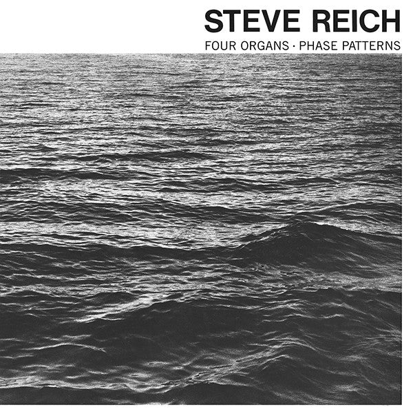 Steve Reich - Four Organs / Phase Patterns LP