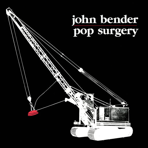 John Bender - Pop Surgery LP
