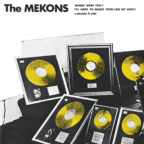 The Mekons - Where Were You? 7""