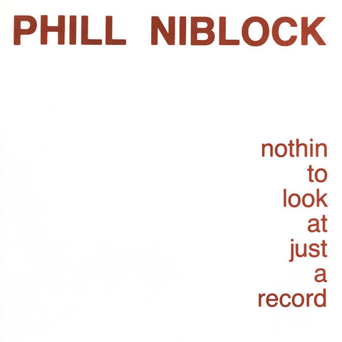 Phill Niblock - Nothin To Look At Just A Record LP