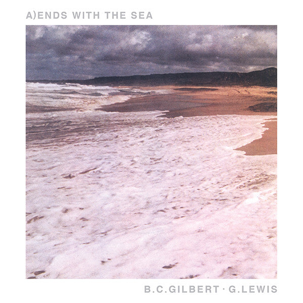 B.C. Gilbert / G. Lewis - Ends With The Sea 7""