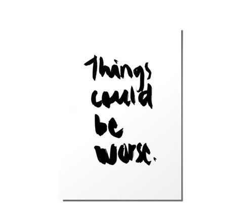 RK Design - Things Could Be Worse / Art Print - The Minimalist Store