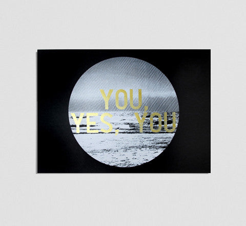 you, yes you / screen print