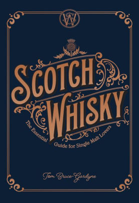 SCOTCH WHISKY | TOM BRUCE-GARDYNE