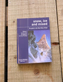 Snow, Ice and Mixed Volume 2 : From the Envers des Aiguilles to the Tre-la-Tete Basin