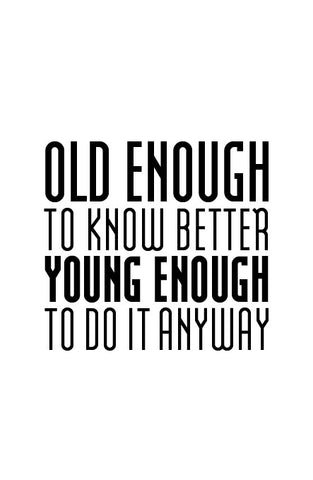 Old enough...