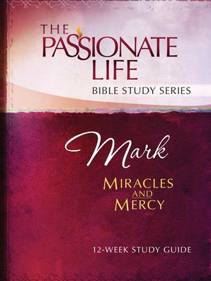Mark Miracles and Mercy 12-Week Study Guide