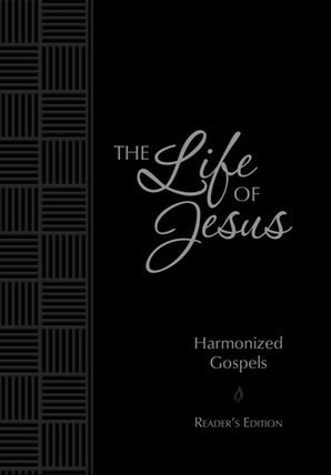 The Life of Jesus: Harmonized Gospels: Reader's Edition