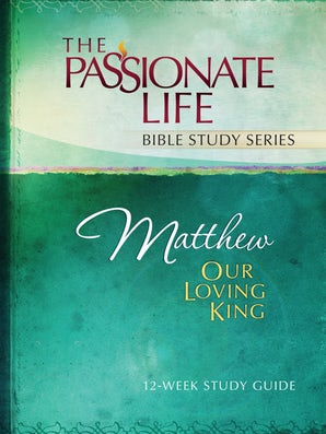 Matthew Our Loving King 12-Week Study Guide
