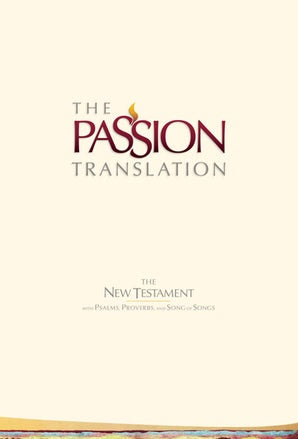 The Passion Translation New Testament (2nd Edition) Ivory With Psalms, Proverbs and Song of Songs