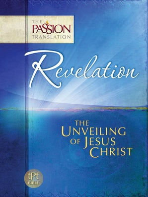 Revelation The Unveiling of Jesus Christ
