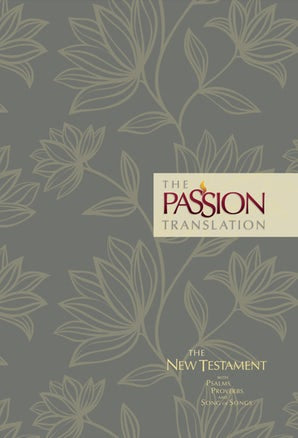 The Passion Translation New Testament (2nd Edition) Floral With Psalms, Proverbs and Song of Songs