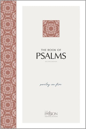 The Book of Psalms (2nd Edition): Poetry on Fire (The Passion Translation)