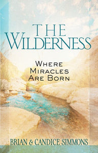 The Wilderness Where Miracles Are Born