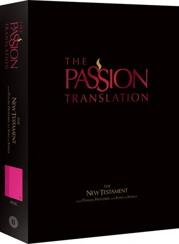The Passion Translation New Testament (Pink) With Psalms, Proverbs and Song of Songs
