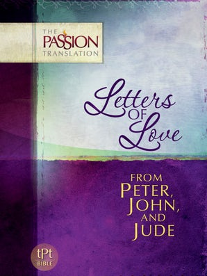 Letters of Love From Peter, John, and Jude