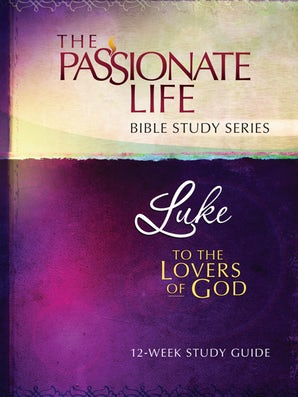 Luke To The Lovers Of God 12-Week Study Guide