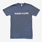 Made Here Shirt