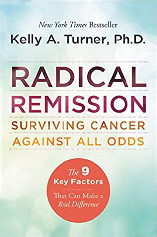 BOOK : Radical Remission - Surviving Cancer Against All Odds