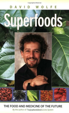 BOOK : Superfoods: The Food and Medicine of the Future