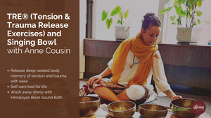 TRE® (Tension Release Exercises) & Singing Bowl
