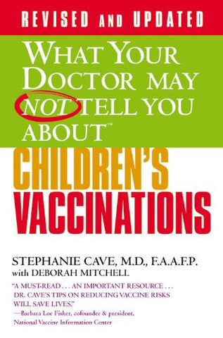 BOOK : What Your Doctor May Not Tell You About(TM) Children's Vaccinations BOOK