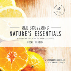 BOOK : Pocket Version - Rediscovering Nature's Essentials - A Simplified Essential Oil Desk Reference