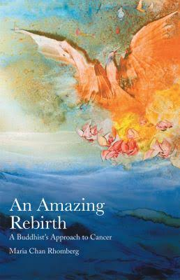 An Amazing Rebirth: A Buddhist's Approach to Cancer