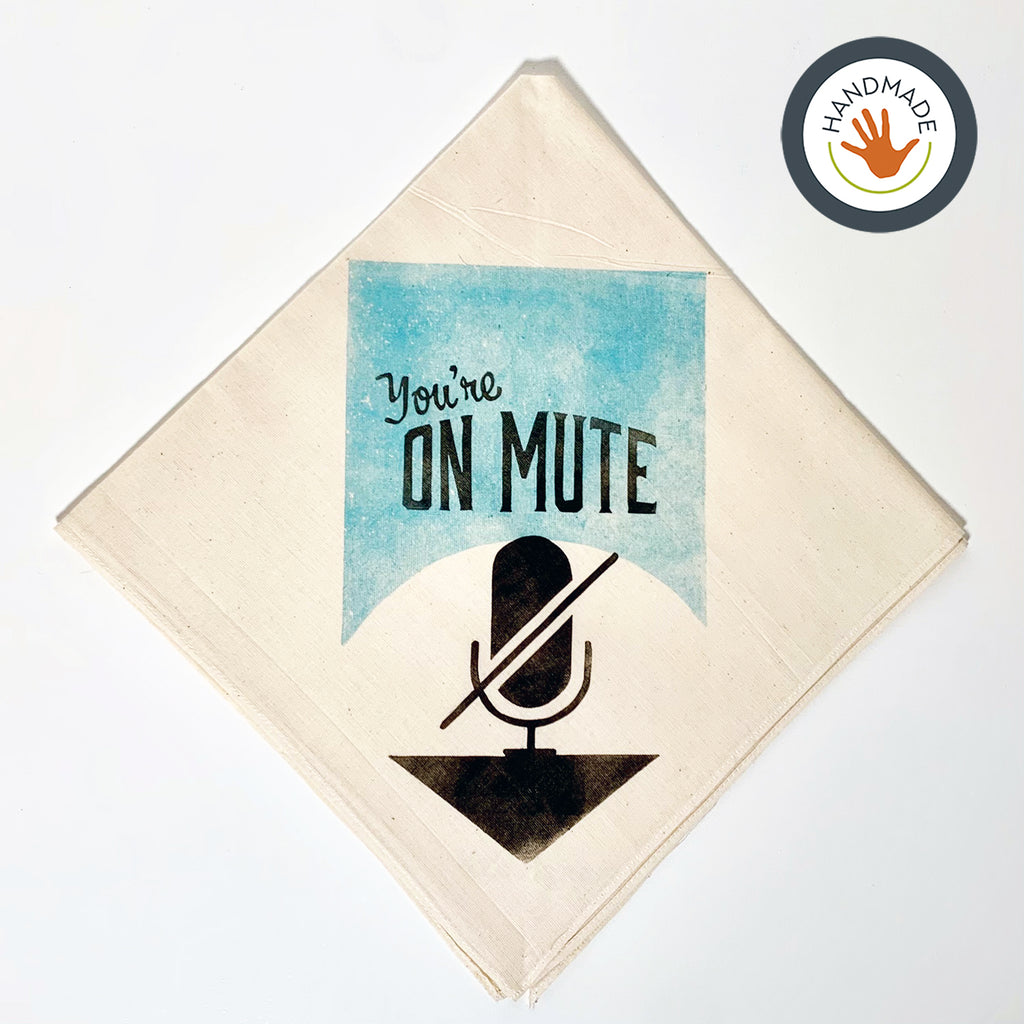 Bandana | You're on Mute | Hand-printed | accessory | scarf | cotton | fabric | 2020 | covering | retro | fun | block printed