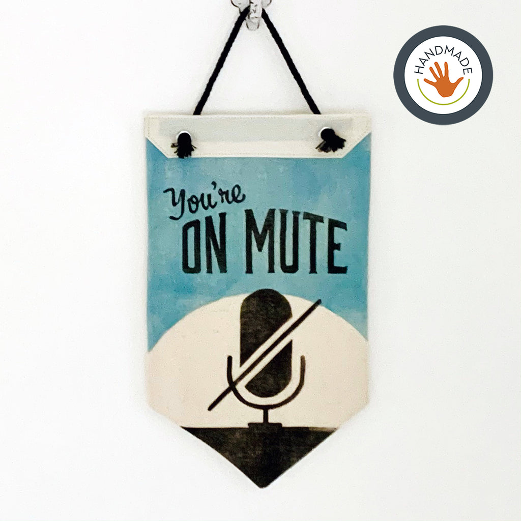 Mini banner | pennant | You're on Mute | Hand-printed | cotton | 2020 | retro | fun | block print | decoration