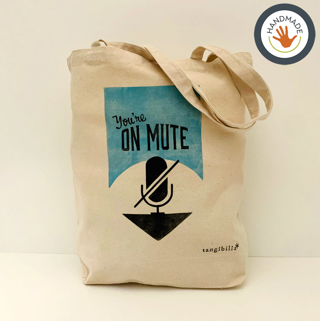 Tote | medium weight | You're on Mute | Hand-printed | cotton | 2020 | retro | fun | block print | gift | bag