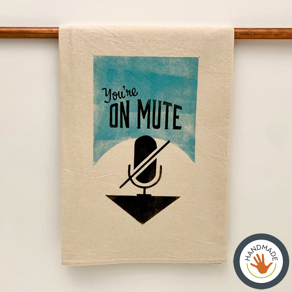 Tea towel | You're On Mute | 2020 | handmade | block print | gift | kitchen | cotton | fun | retro | housewarming | foodie