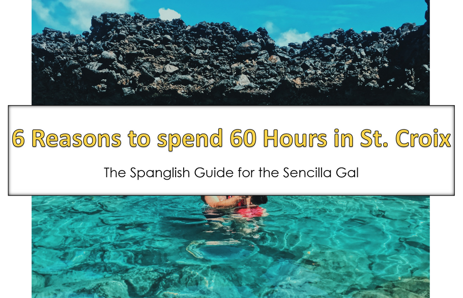 6 Reasons to spend 60 Hours in St. Croix