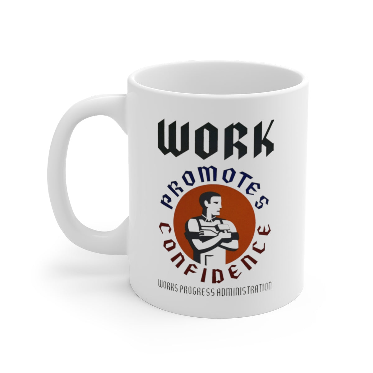 Works Progress Administration Ceramic Mug -- Work Promotes Confidence - Biblioriot