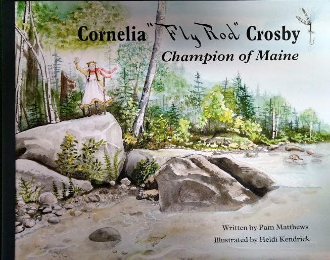 cover photo of children's book featuring young Cornelia Fly Rod Crosby standing on a rock near fishing waters