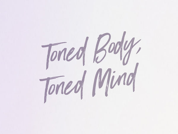 Join Us For The New Toned Body, Toned Mind Program