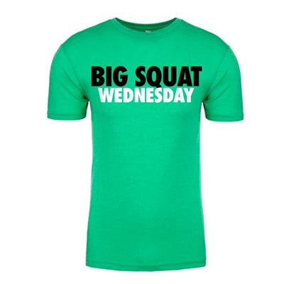 Big Squat Wednesday Tee - Green