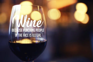 Wine Because Punching People In The Face is Illegal Stemless Wine Glass