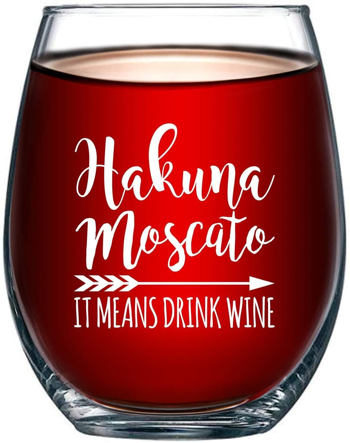 Hakuna Moscato It Means Drink Wine Stemless Wine Glass